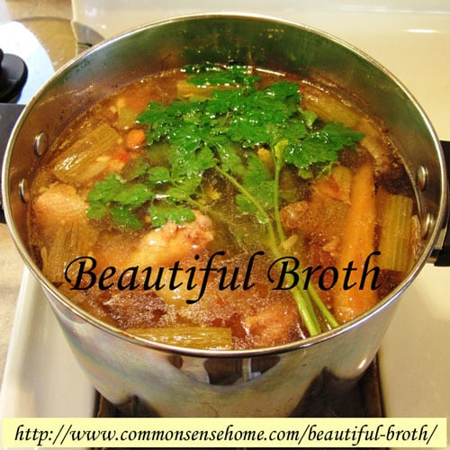Beautiful Broth - How to Make Homemade Chicken Broth