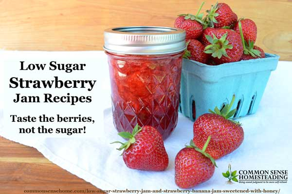 Low Sugar Strawberry jam and strawberry banana jam sweetened with honey or less sugar for more real strawberry flavor shining through.