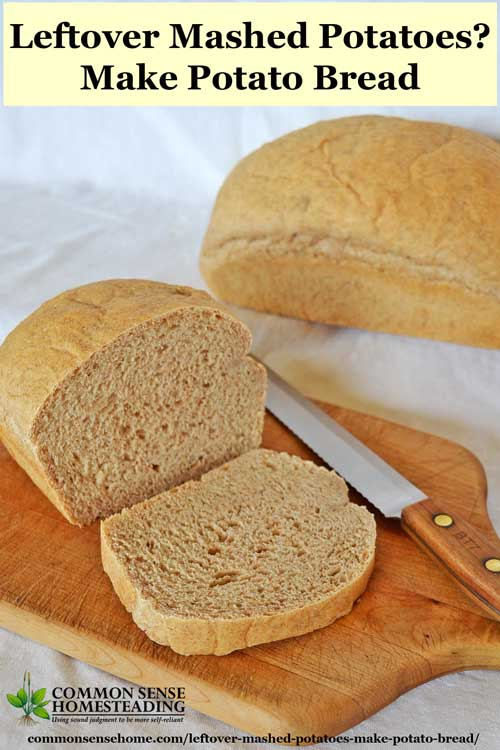 Potato Bread Recipe Using Leftover Mashed Potatoes Easy To Make Great Sandwich Bread