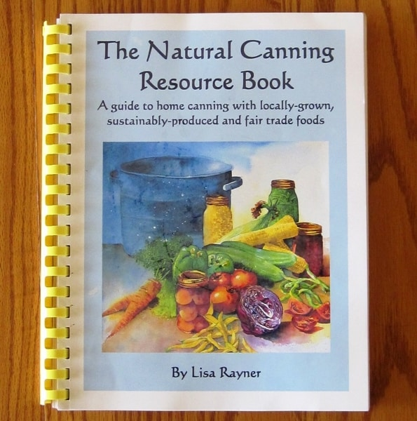 The Natural Canning Resource Book - sugar substitutions, make your own recipes, canning safety, solar canning, canning basics.