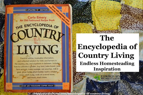 The Encyclopedia of Country Living Review - Homesteading DIY, How-to's, recipes, tips, stories - everything you need to get started being more self-reliant.