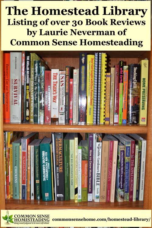 Homestead library - The best homesteading book reviews. Includes Homesteading, cooking, preserving, wildcrafting, herbalism, preparedness and more.