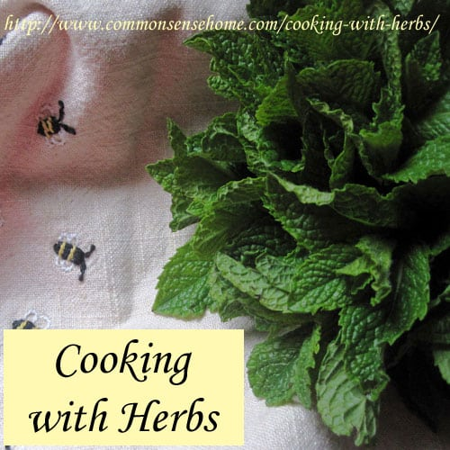 Cooking with Herbs - How to Use Herbs in the Kitchen-which herbs are best fresh, which herbs are best cooked, which herbs to pair with vegetables and fruit.