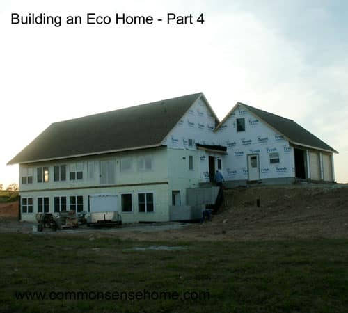 Building an Eco Home - part 4 @ Common Sense Home