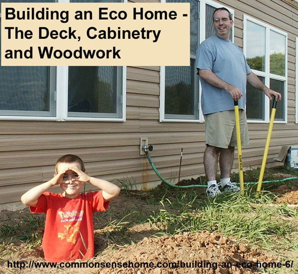 Building an Eco Home part 6 - The Deck, Cabinetry and Woodwork @ Common Sense Homesteading