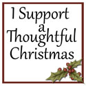 I Support a Thoughtful Christmas