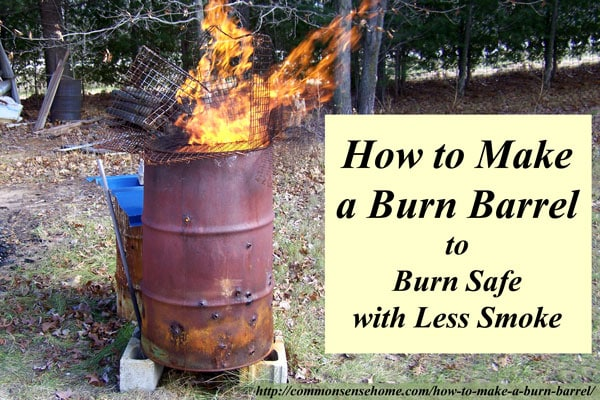 How to Make a Burn Barrel - Burn Safe with Less Smoke