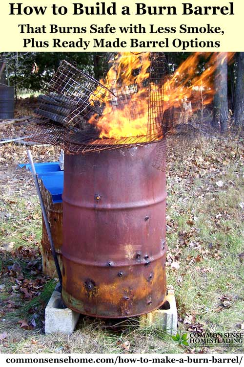 These instructions will help you make your own burn barrel for a country property or for emergency trash disposal. There are also a couple of commercial burn barrel options you can buy at the end of the post. If you burn correctly, smoke and odor should be minimal.