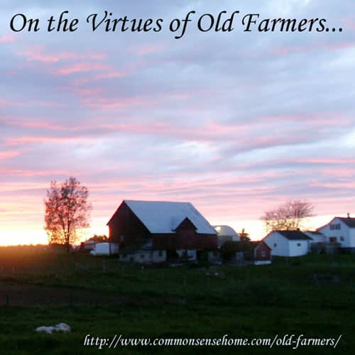 On the Virtues of Old Farmers @ Common Sense Home