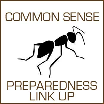 Common Sense Preparedness Link Up #4 @ Common Sense Homesteading