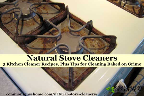 Natural Stove Cleaners - Homemade kitchen cleaners and cleaning tips for hard working stoves, plus