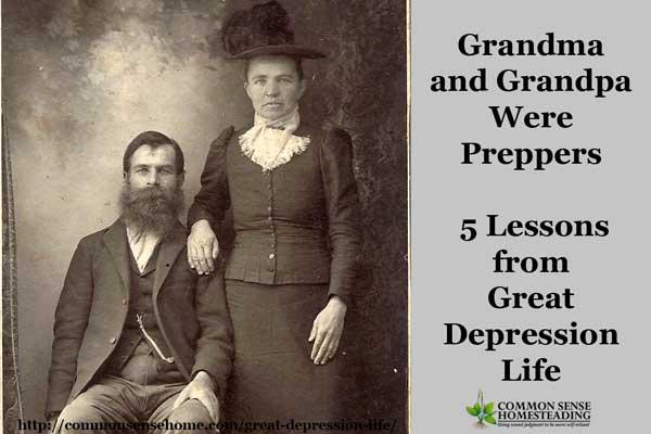 Great Depression Life – Grandma and Grandpa Were Preppers