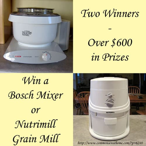 Bosch Mixer and NutriMill Giveaway @ Common Sense Homesteading