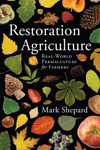 Restoration Agriculture -  a vision of renewed soils, diverse ecosystems and healthy watersheds – filled with an abundance of nutrient rich food crops.