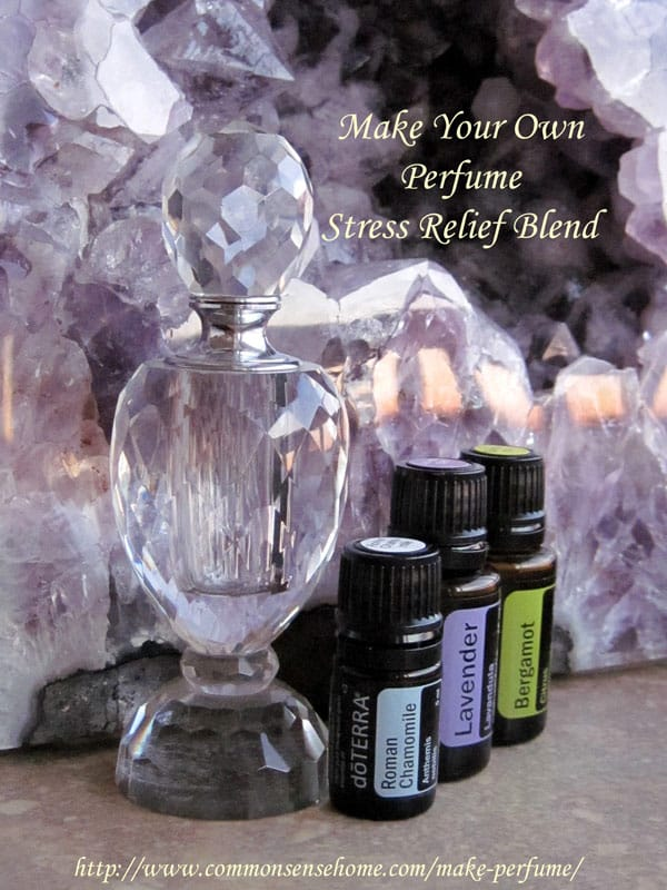 Make Your Own Perfume with Essential Oils @ Common Sense Home