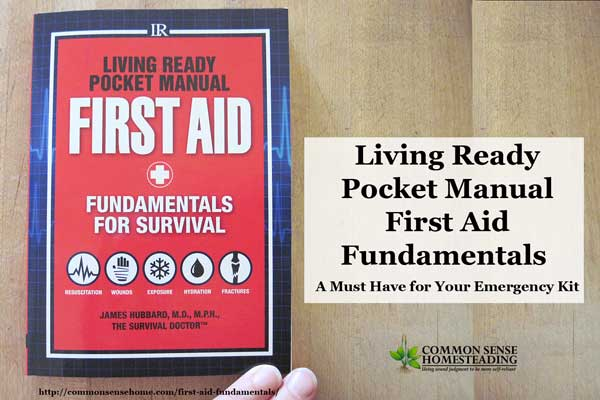 Living Ready Pocket Manual - First Aid Fundamentals for Survival is an extremely practical addition to every home library and preparedness kit.