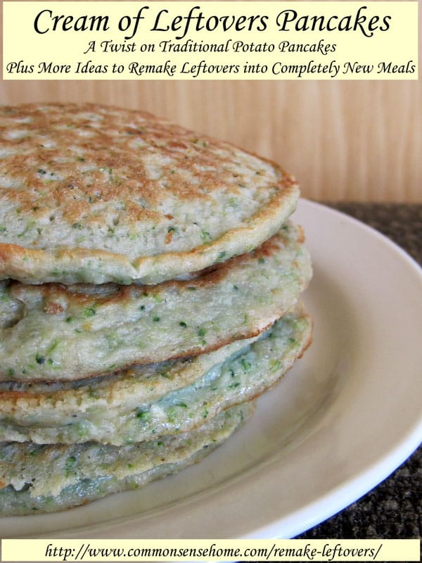 Remake Leftovers into Cream of Leftovers Pancakes, a Twist on Traditional Potato Pancakes