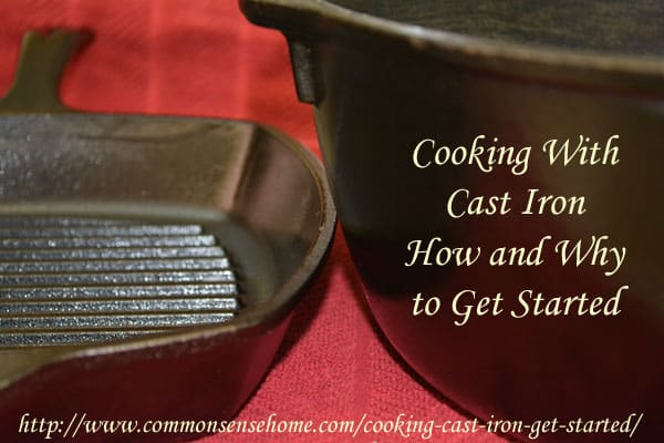 Cooking with Cast Iron. Choosing Your Cast Iron Cookware Pieces. Reasons To Use Cast Iron Over Other Cookware. Care Of Traditional Cast Iron Cookware