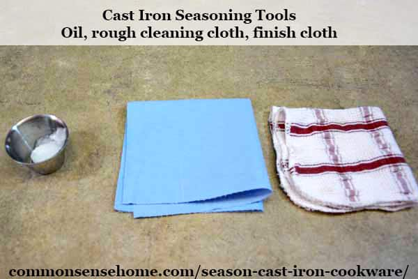 materials needed to season cast iron