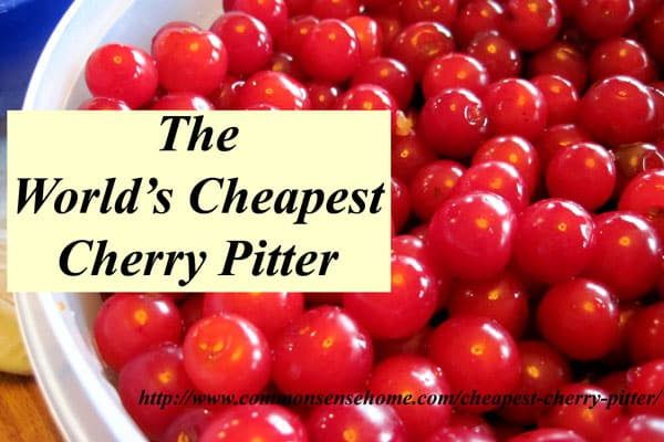 The World's Cheapest Cherry Pitter - a simple and amazingly easy way to pit cherries, shown to us by a Door County cherry grower many years ago.