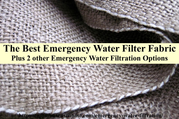 Burlap - the best emergency fabric water filter