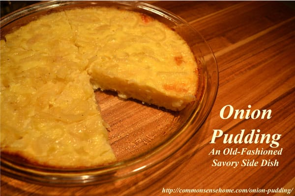 Onion Pudding - an old-fashioned savory side dish that complements any meal. Need to use up lots of onions? Try this dish!