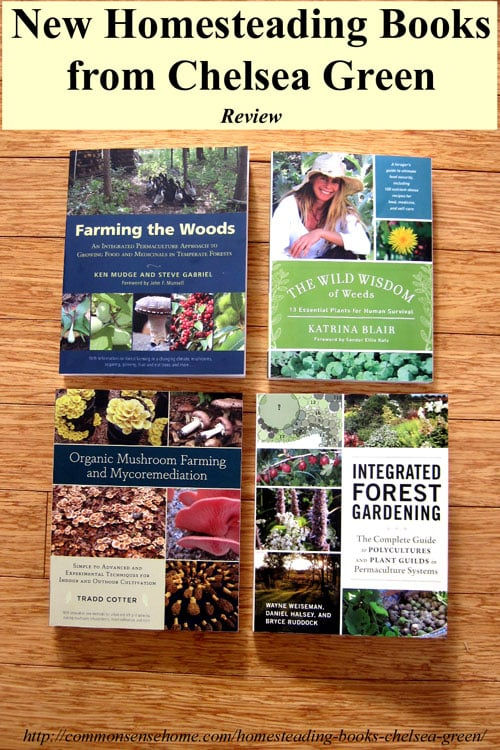 Great new homesteading and permaculture books from Chelsea Green.