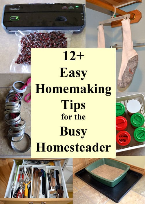 12+ Easy Homemaking Tips for Busy Homesteaders - Homemaking tips and tricks to keep the clutter under control and make things a little tidier and easier to use. Save time and money, reuse and repurpose.