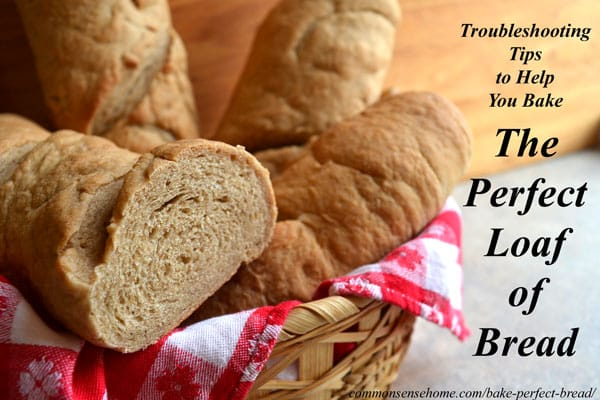 Troubleshooting tips to help you bake a perfect loaf of homemade bread