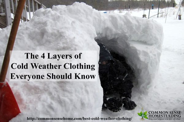 The 4 Layers of Cold Weather Clothing - Learn how to chose the right type of cold weather clothing to layer for warmth and safety, including the importance of wicking layers and windshells.