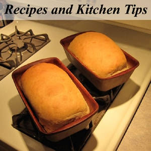 Recipes and Kitchen Tips - Made from scratch recipes - main dishes, side dishes, soups and stews, breads and crackers, cakes, cookies, brownies, snacks, cheeses, live culture foods.