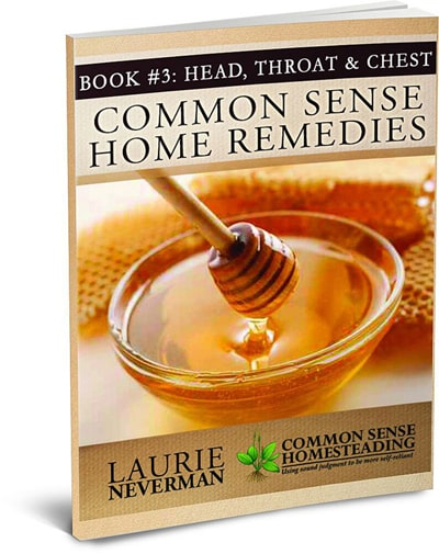 Common Sense Home Remedies Book #3 – Head, Throat and Chest Help for Headaches, Earaches, Canker Sores, Congestion, Sore Throat, Coughs and Seasonal Allergies