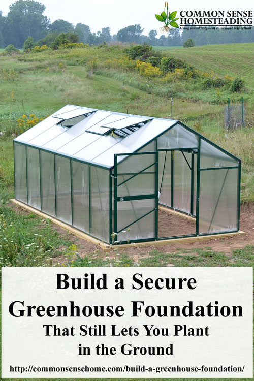 Build a secure greenhouse foundation that preserves your for Diy building plans software