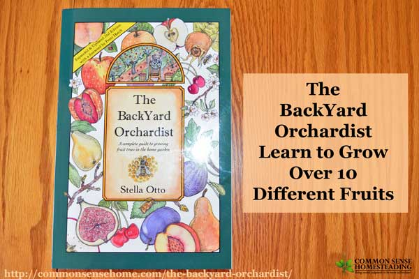 The BackYard Orchardist – Learn to Grow Over 10 Different Fruits