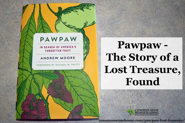 Pawpaw – The Story of a Lost Treasure, Found