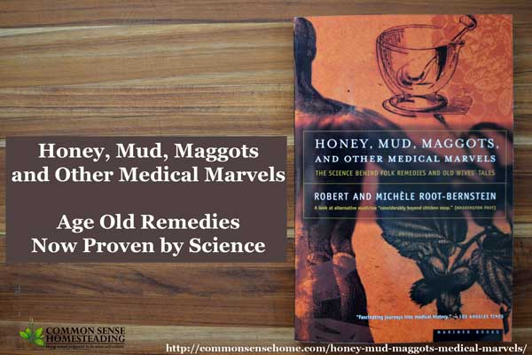 Medical marvels might be found where you least expect them. Honey, Mud & Maggots is a fascinating look into the good, bad & the ugly of common folk remedies