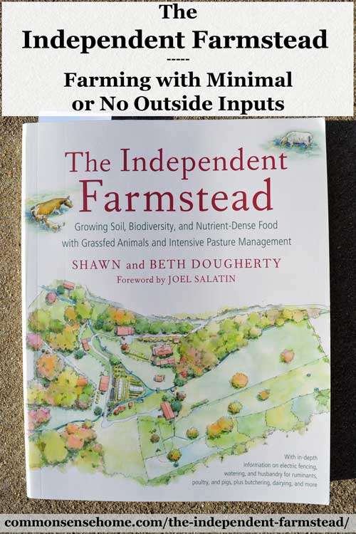 """The Independent Farmstead"" strives to capture what many small farmers are seeking - farming with minimal outside inputs, using the best of old and new."