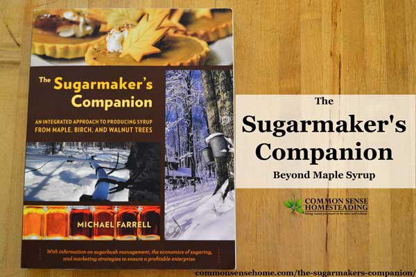 From sugarbush management to creating a successful long term business, The Sugarmaker's Companion is a solid resource for sap harvesters.
