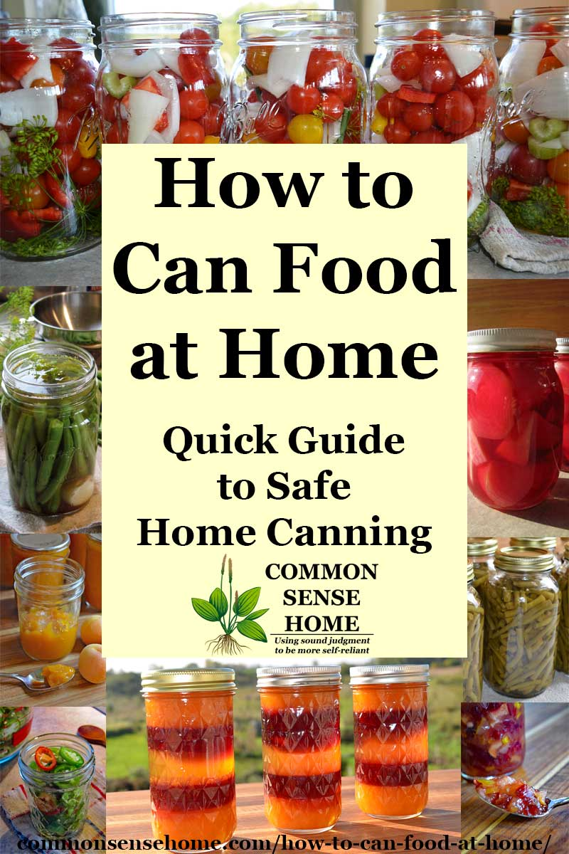 How to Can Food at Home - Quick Guide to Safe Home Canning text with an assortment of home canned foods in the background