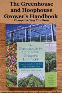 The Greenhouse and Hoophouse Grower's Handbook is a call for organic growers to extend the production season of local produce and make money doing it.