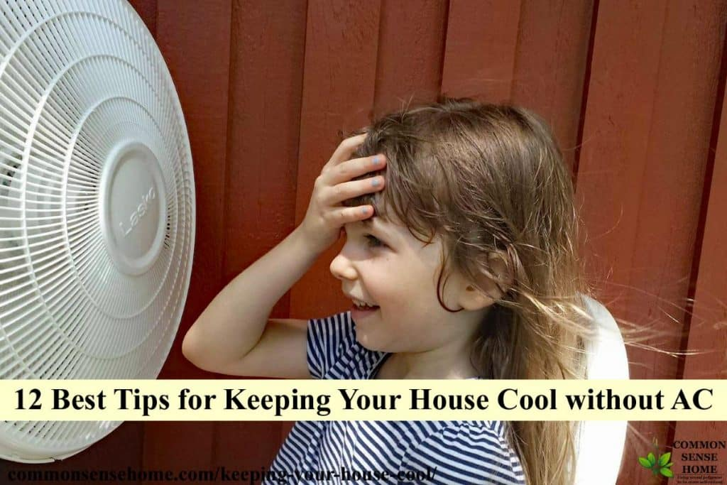 12 Best Tips for Keeping Your House Cool Without AC in