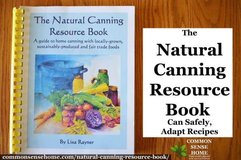 The Natural Canning Resource Book – Can Safely, Adapt Recipes