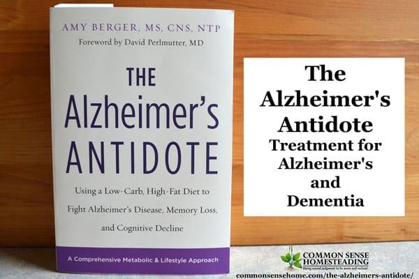 The Alzheimer's Antidote – Treatment for Alzheimer's and Dementia