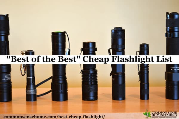 The Best Cheap Flashlight - Our recommendations for inexpensive, durable, multipurpose flashlights that are great for everyday emergencies and EDC.