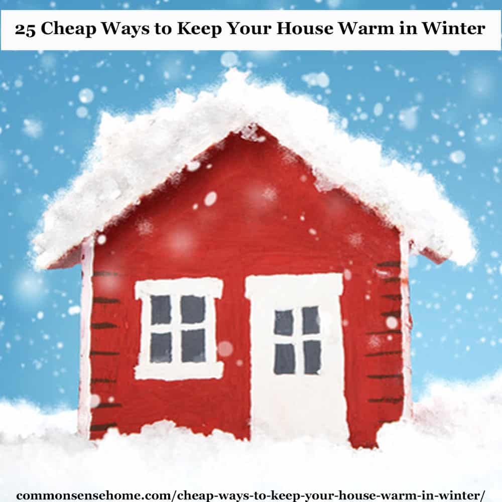 "small red house with snow in winter - text ""25 Cheap Ways to Keep Your House Warm in Winter"""