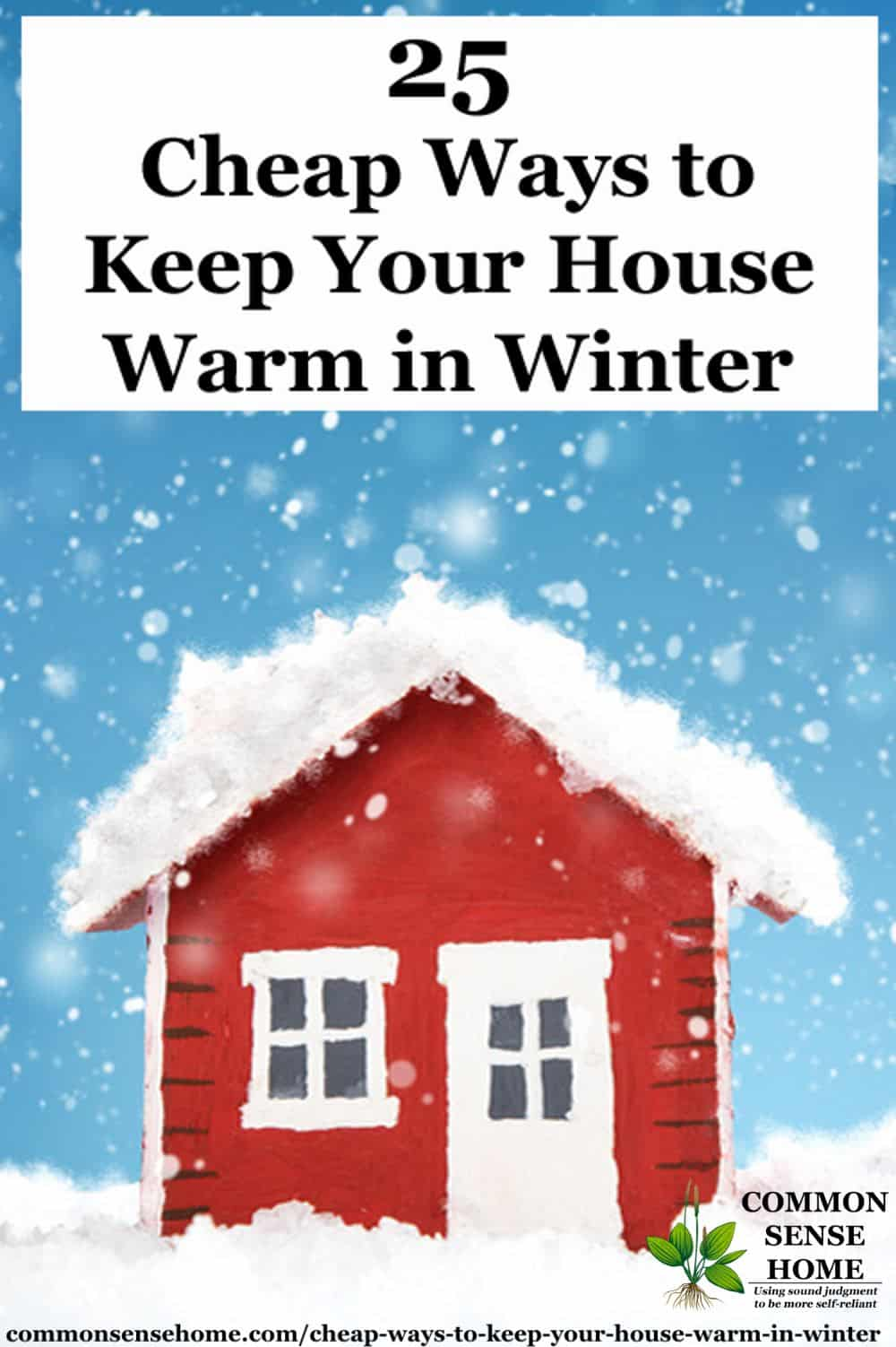 "red house house in winter with snow - text ""25 cheap ways to keep your house warm in winter"""