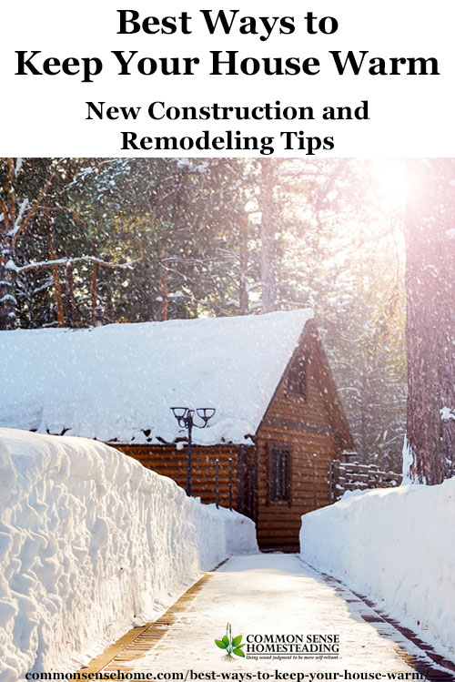The best ways to keep your house warm in winter combine preventing heat loss and generating heat. Building smart will save money for the life of the home.