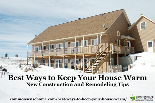 Best ways to keep your house warm new construction and for Best ways to save money when building a house