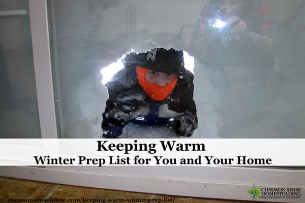 Keeping Warm - With the right preps, we reduce our heating bills all season, and are in much better shape if a winter storm knocks out the power.