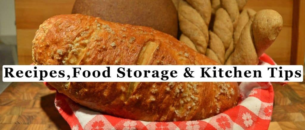 Recipes, Food Storage and Kitchen Tips